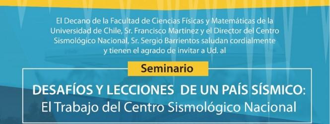 """INVITACIÓN AL SEMINARIO """"DESAFÍOS Y LECCIONES DE UN PAÍS SÍSMICO: EL TRABAJO DEL CENTRO SISMOLÓGICO NACIONAL"""""""